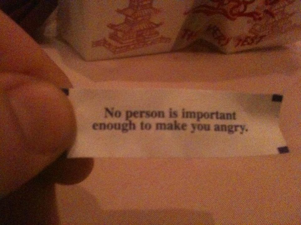 No person is important enough to make you angry fortune cookie